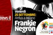 25 SETTEMBRE: ARRIVA FRANKIE NEGRÓN AL MILANO LATIN FESTIVAL!