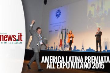 AMERICA LATINA PREMIATA ALL'EXPO MILANO 2015