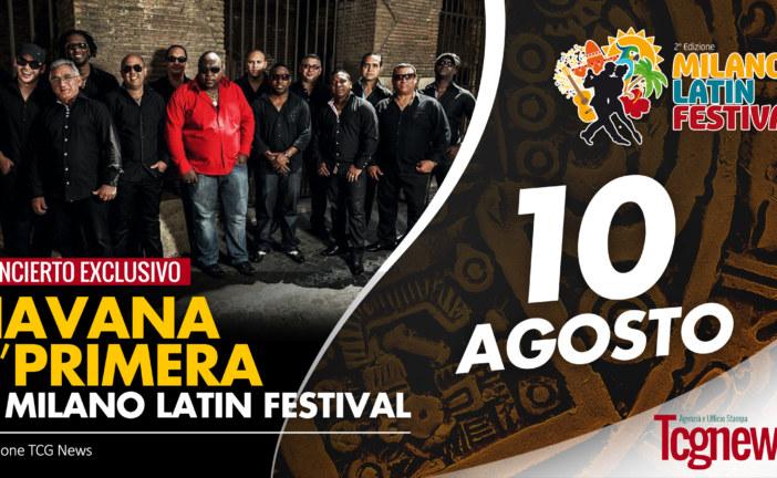 10 AGOSTO: CONCERTO LIVE HAVANA D'PRIMERA al Milano Latin Festival