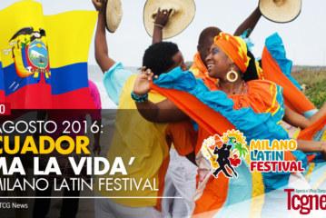 "10 AGOSTO: ""ECUADOR AMA LA VIDA"" al Milano Latin Festival"
