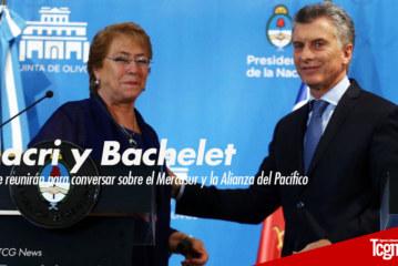 Macri y Bachelet se reunirán para conversar sobre el Mercosur y la Alianza del Pacífico