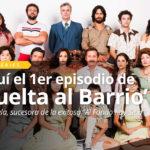 De Vuelta al Barrio: Mira cómo se inició el primer capítulo de la nueva serie de América TV