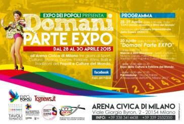 """LA EXPO DEI POPOLI PRESENTA: """"DOMANI PARTE EXPO"""" DAL 28 AL 30 APRILE 2015"""