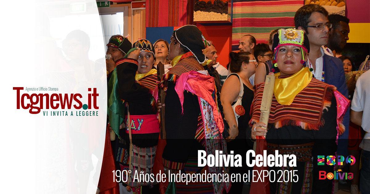 Bolivia se muestra al mundo a la Expo Milán 2015 en sus 190° Años de Independencia