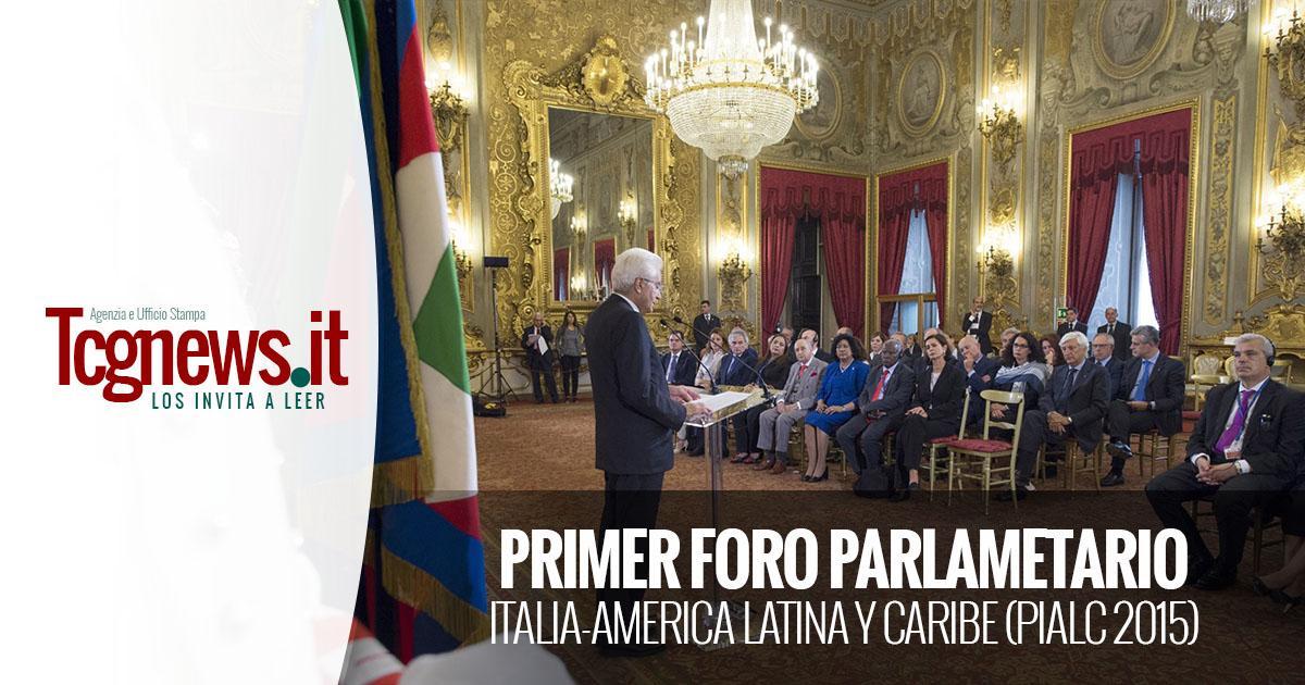 PRIMER FORO PARLAMENTARIO ITALIA-AMERICA LATINA Y CARIBE (PIALC 2015)