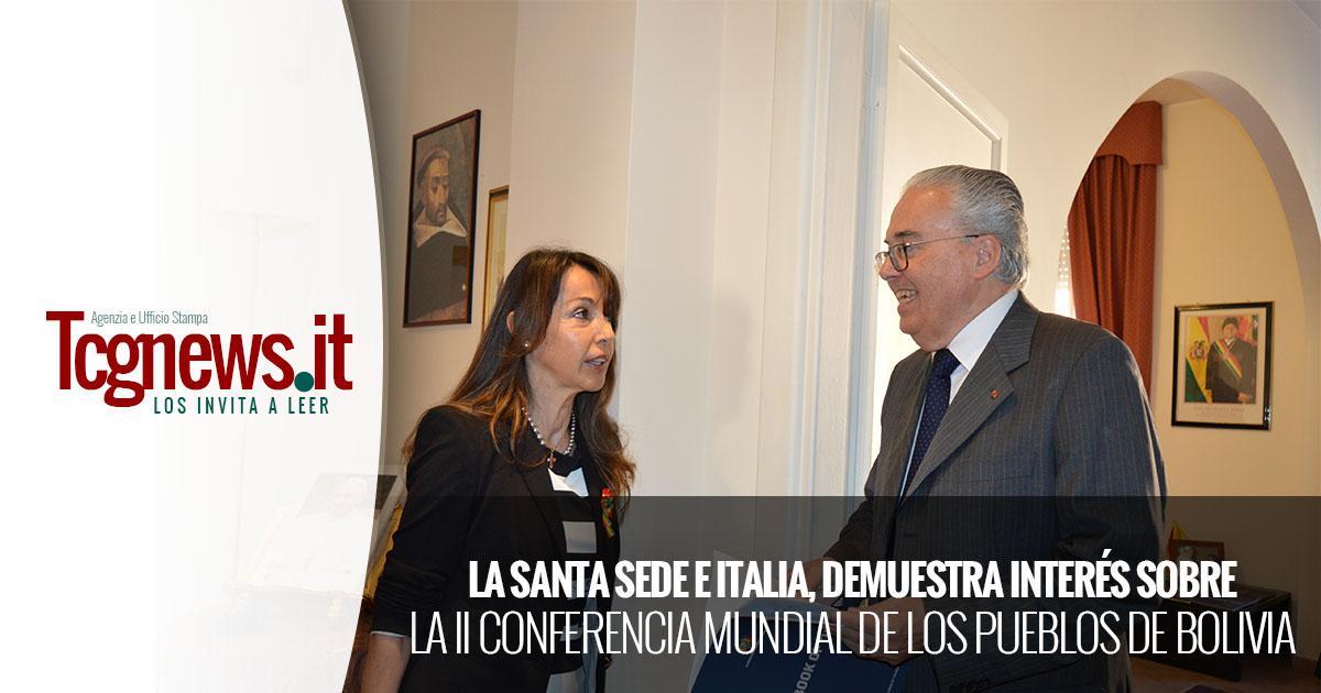 LA SANTA SEDE E ITALIA, DEMUESTRA INTERÉS SOBRE LA II CONFERENCIA MUNDIAL DE LOS PUEBLOS DE BOLIVIA