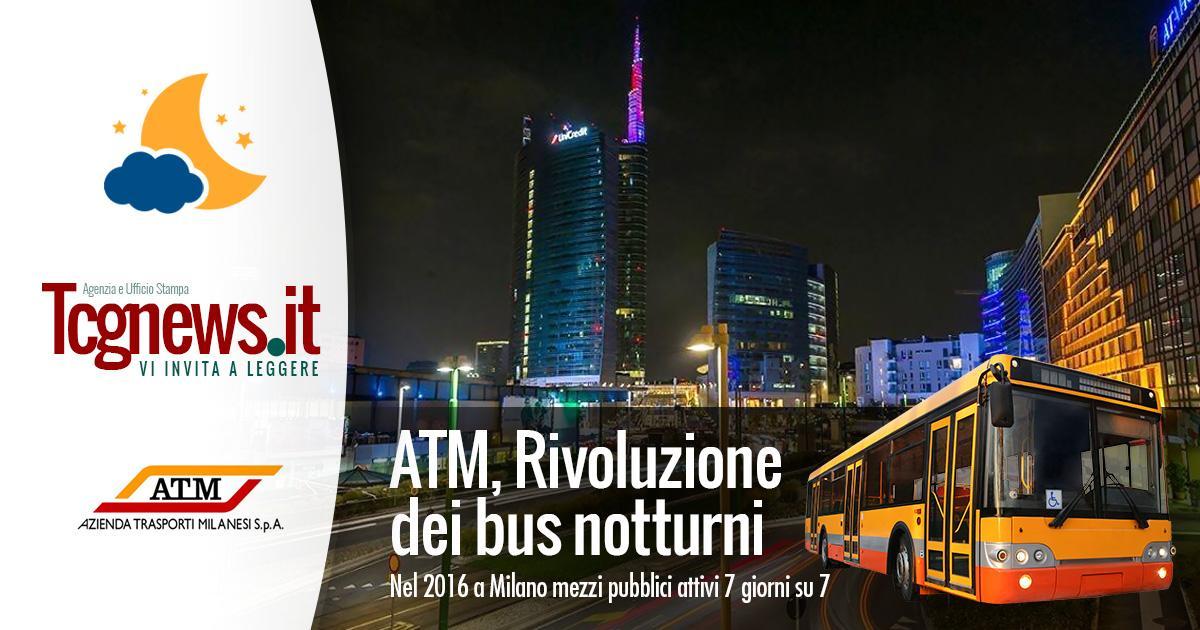 Atm, la rivoluzione dei bus notturni. Nel 2016 a Milano attivi 7 giorni su 7