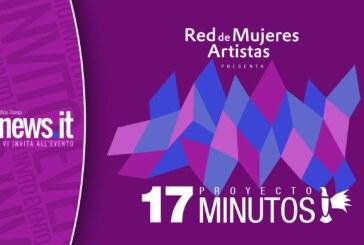 17 MINUTOS, el nuevo proyecto de la RED DE MUJERES ARTISTAS