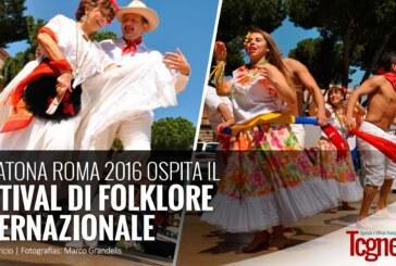 MARATONA ROMA 2016 OSPITA IL FESTIVAL DI FOLKLORE INTERNAZIONALE