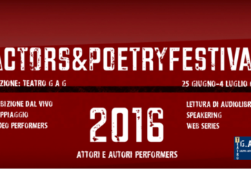 Actors&PoetryFestival 2016: Dal 25 giugno al 4 luglio 2016
