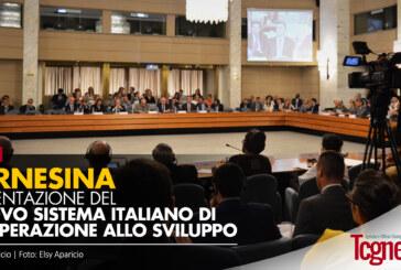 FARNESINA: PRESENTAZIONE DEL NUOVO SISTEMA ITALIANO DI COOPERAZIONE ALLO SVILUPPO