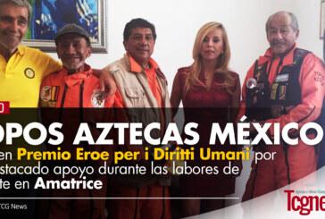 Topos Aztecas México reciben premio Eroe per i Diritti Umani por su destacado apoyo en las labores de rescate en Amatrice