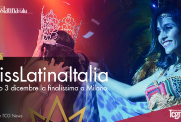 MissLatinaItalia: Sabato 3 dicembre la finalissima a Milano