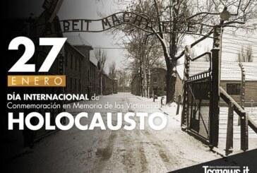 27 DE ENERO, DÍA DE LA MEMORIA DEL HOLOCAUSTO