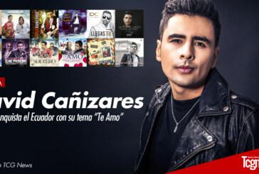 """David Cañizares conquista el Ecuador con su tema """"Te Amo"""""""