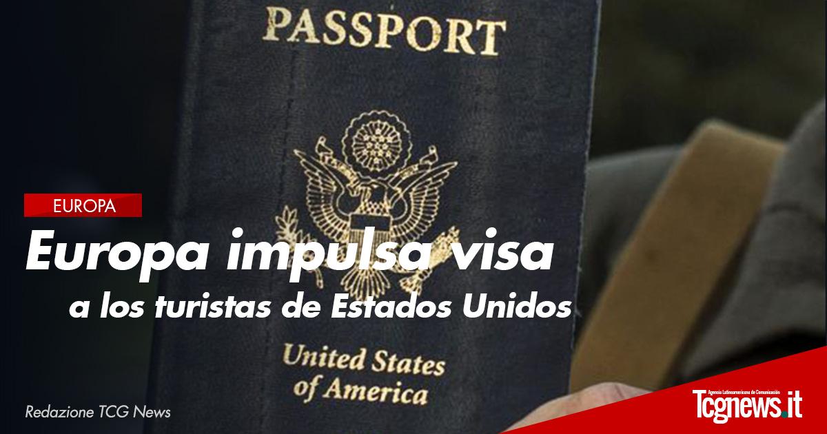 Europa impulsa visa a los turistas de Estados Unidos