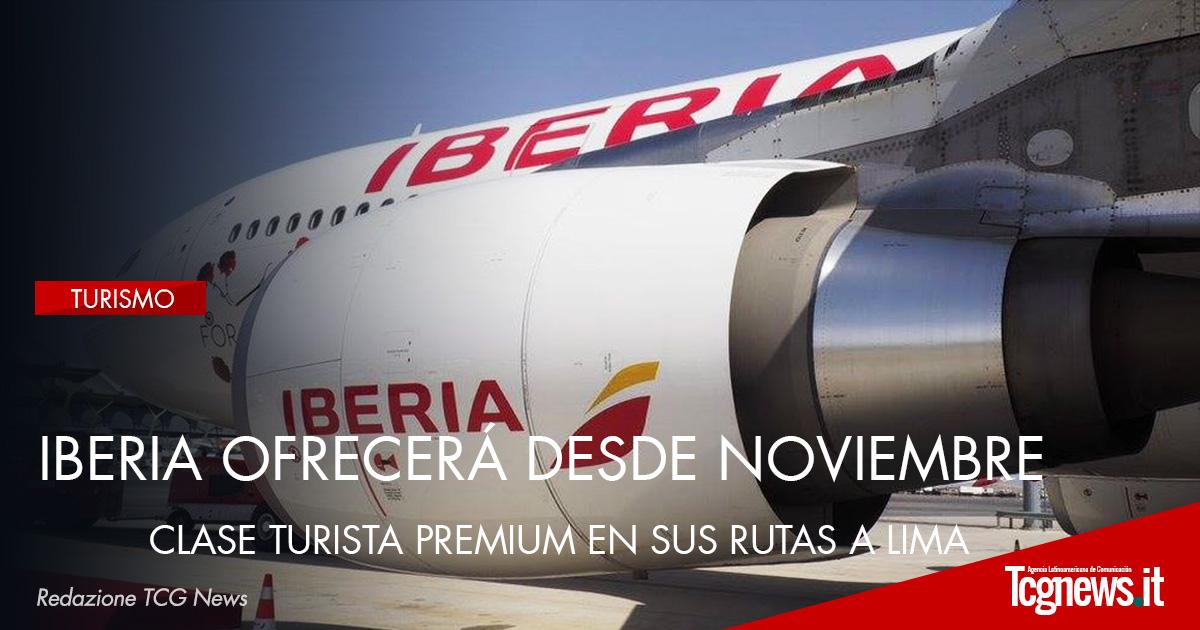 Iberia ofrecerá desde noviembre la clase Turista Premium en sus rutas a Lima