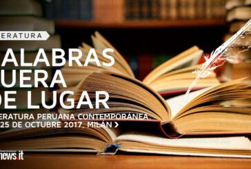Palabras Fuera de Lugar. Literatura peruana contemporánea en Milán
