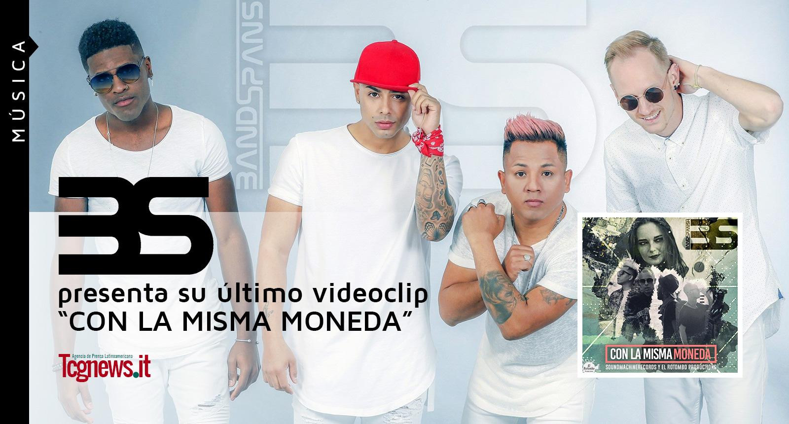 """La Agrupación BS (Bandspansh) presenta su último videoclip """"CON LA MISMA MONEDA"""""""