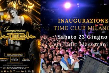 """SABATO 23 GIUGNO FESTA D'INAUGURAZIONE DEL """"TIME CLUB MILANO"""""""