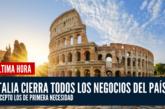 Italia cierra todos los negocios del país