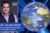 EL DR. ZULUAN ORION SE UNE A LA MEDITACIÓN GLOBAL EL 4 Y 5 DE ABRIL DE 2020