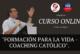 """""""FORMACIÓN PARA LA VIDA – COACHING CATÓLICO""""."""